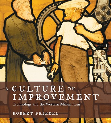 A Culture of Improvement By Friedel, Robert