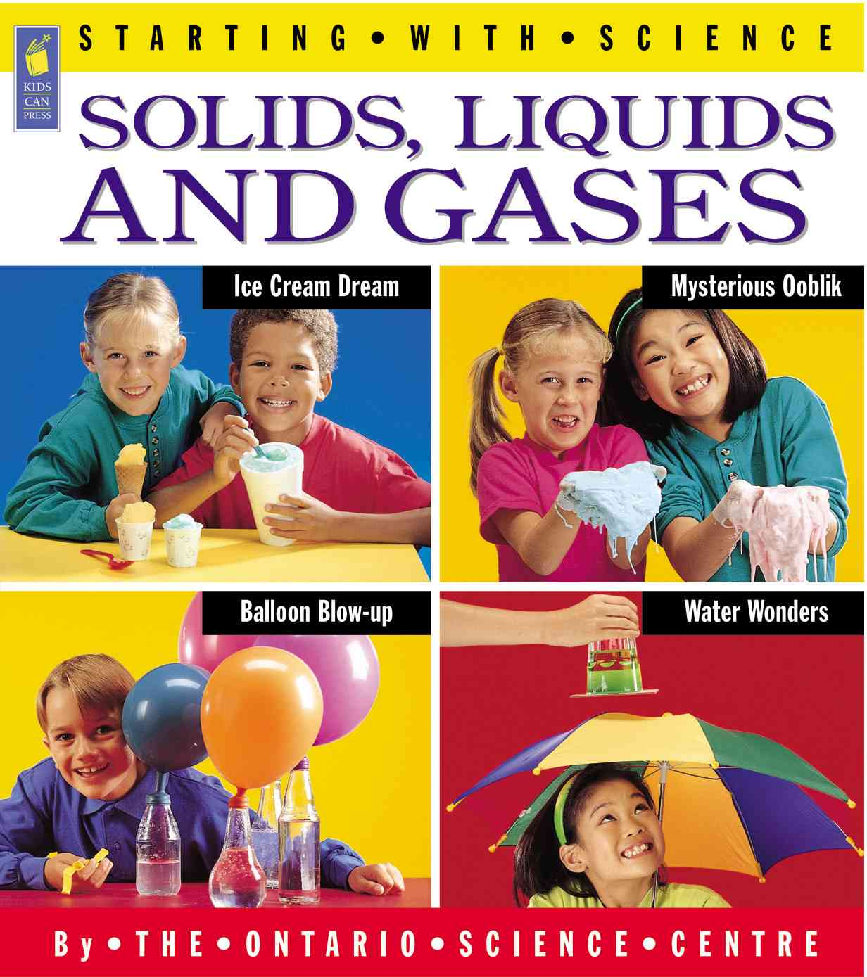 Solids, Liquids and Gases By Osborne, Louise/ Hodge, Deborah/ Ontario Science Centre/ Mason, Adrienne