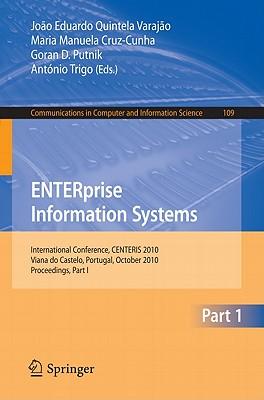 ENTERprise Information Systems By Varajao, Joao Eduardo Quintela (EDT)/ Cruz-cunha, Maria Manuela (EDT)/ Putnik, Goran D. (EDT)/ Trigo, Antonio (EDT)